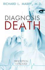 Diagnosis Death (Prescription for Trouble #3)