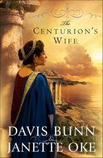 The Centurion's Wife (Acts of Faith #1)