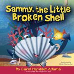 Sammy, the Little Broken Shell