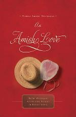 An Amish Love (3 novels-in-1)