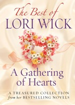 The Best of Lori Wick: A Gathering of Hearts