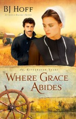 Where Grace Abides (The Riverhaven Years Series #2)