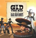 The Legend of Gid the Kid and the Black Bean Bandits