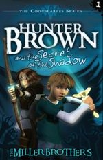 Hunter Brown and the Secret of the Shadow (Codebearers #1)