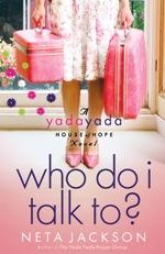 Who Do I Talk To? (Yada Yada House of Hope #2)