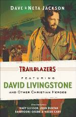 Trailblazers: Featuring David Livingstone and Other Christian Heroes (Omnibus #4)