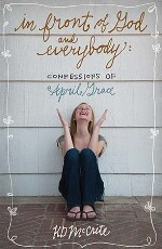 In Front of God and Everybody (Confessions of April Grace #1)