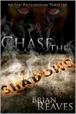 Chase The Shadows: An Ian Richardson Thriller