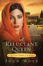 A Reluctant Queen: The Love Story of Esther