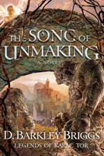 The Song of Unmaking (Legends of Karac Tor #3)
