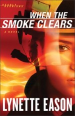 When the Smoke Clears (Deadly Reunions #1)