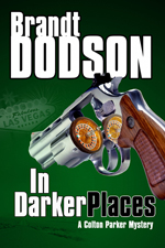 In Darker Places (Colton Parker Mysteries #4)