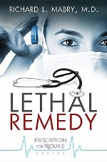 Lethal Remedy (Prescription for Trouble #4)
