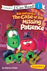 Bob and Larry in the Case of the Missing Patience (VeggieTales)