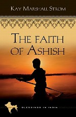 The Faith of Ashish (Blessings in India #1)