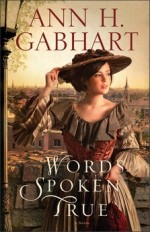 Words Spoken True: A Novel
