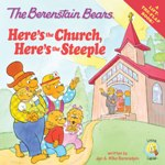 The Berenstain Bears: Here's the Church, Here's the Steeple
