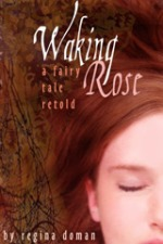 Waking Rose: A Fairy Tale Retold (#3)
