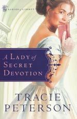 A Lady of Secret Devotion (Ladies of Liberty, Book 3)
