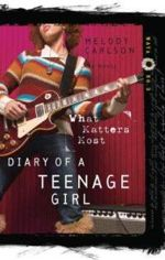 What Matters Most (Diary of a Teenage Girl: Maya #3)