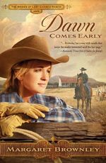 Dawn Comes Early (Brides Of Last Chance Ranch)