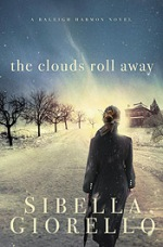 The Clouds Roll Away (Raleigh Harmon Mysteries #3)