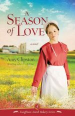 A Season of Love (Kauffman Amish Bakery #5)