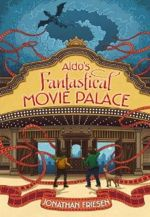 Aldo&amp;#39;s Fantastical Movie Palace