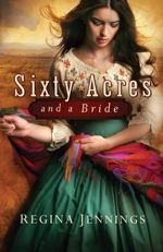 Sixty Acres and a Bride