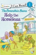 The Berenstain Bears Help the Homeless (I Can Read!)