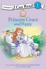 Princess Grace and Poppy (I Can Read/Princess Parables)