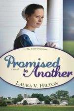 Promised To Another (Amish of Seymour County #3)