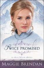 Twice Promised (Blue Willow Brides #2)
