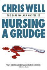Nursing a Grudge (Earl Walker Mysteries)
