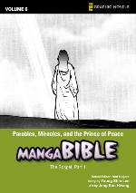 Parables, Miracles, and the Prince of Peace (Manga Biblle #6)