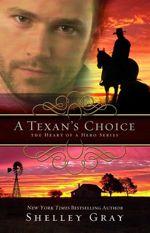 A Texan's Choice (The Heart of A Hero #3)