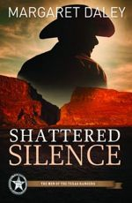 Shattered Silence (Men of the Texas Rangers #2)