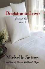 Decision to Love (Sacred Vows Series #3)