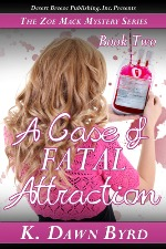 A Case of Fatal Attraction (Zoe Mack Mysteries Case Two)