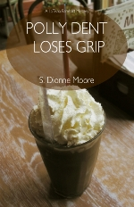 Polly Dent Loses Grip (A LaTisha Barnhart Mystery)