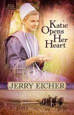Katie Opens Her Heart (Emma Raber's Daughter)