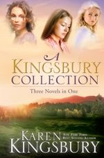 A Kingsbury Collection: Three Novels in One