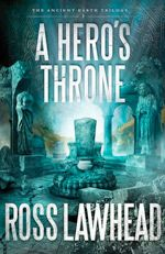 A Hero's Throne (Ancient Earth #2)