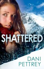Shattered (Alaskan Courage #2)