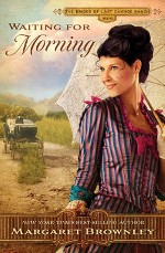 Waiting for Morning (Brides Of Last Chance Ranch #2)