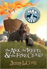 The Ark, the Reed, and the Fire Cloud (The Amazing Tales of Max and Liz, Bk 1)