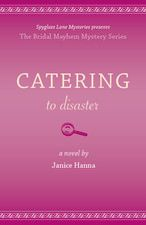 Catering to Disaster (The Bridal Mayhem Mysteries #5)