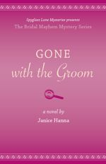 Gone with the Groom (The Bridal Mayhem Mysteries #2)