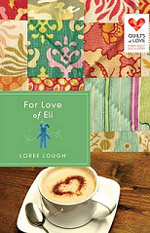 For Love of Eli: Quilts of Love Series