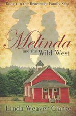 Melinda and the Wild West (A Family Saga in Bear Lake, Idaho #1)